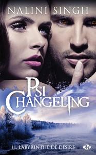 Nalini Singh - Psi-changeling Tome 11 : Labyrinthe de désirs.