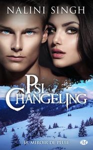 Nalini Singh - Psi-changeling Tome 18 : Miroir de pluie.