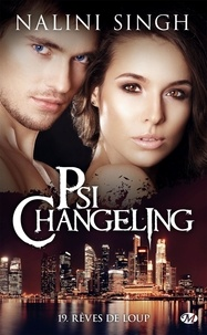 Nalini Singh - Psi-changeling Tome 19 : Rêves de loup.