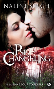 Nalini Singh - Psi-changeling Tome 4 : Mienne pour toujours.