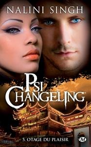 Nalini Singh - Psi-changeling Tome 5 : Otage du plaisir.