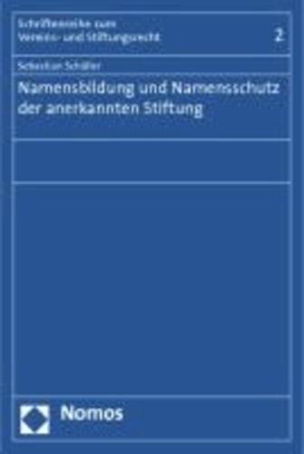 Namensbildung und Namensschutz der anerkannten Stiftung.
