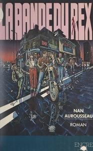 Nan Aurousseau - La bande du Rex.