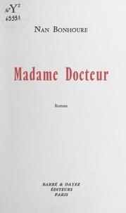 Nan Bonhoure - Madame Docteur.