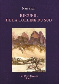Nan Shan - Recueil de la colline du sud.