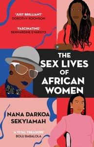 Nana Darkoa Sekyiamah - The Sex Lives of African Women.