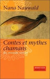 Nana Nauwald - Contes et mythes chamans du monde entier.