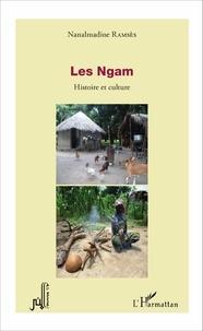 Nanalmadine Ramsès - Les Ngam - Histoire et culture.
