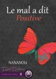 Nananou - Le mal a dit : positive.