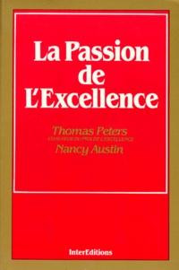 Nancy Austin et Thomas Peters - La passion de l'excellence.