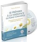 Nancy Bardacke - Se préparer à la naissance en pleine conscience - Le programme MBCP : 9 semaines pour mieux vivre la grossesse, l'accouchement et la parentalité. 1 CD audio MP3