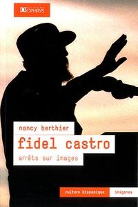 Nancy Berthier - Fidel Castro - Arrêts sur images.
