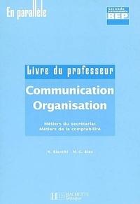 Nancy Bianchi - Communication Organisation BEP 2e Professionnelle Métiers du secrétariat Métiers de la comptabilité - Livre du professeur.