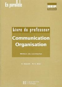 Nancy Bianchi et Marie-Claude Blas - Communication Organisation  Livre du professeur - Métiers du secrétariat.