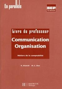 Nancy Bianchi et Marie-Claude Blas - Communication Organisation Tle BEP comptabilité - Livre du professeur.