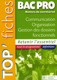 Top'Fiches Bac Pro Métiers du secrétariat Communication Organisation Gestion des dossiers fonctionnels - Nancy Bianchi |