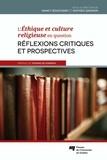 Nancy Bouchard et Mathieu Gagnon - L'Ethique et culture religieuse en question - Réflexions critiques et prospectives.