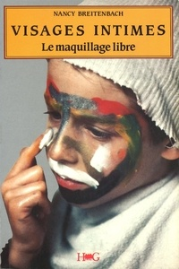 Nancy Breitenbach - Visages intimes - Le maquillage libre.