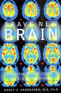Brave new brain - Conquering Mental Illness in the Era of the Genome.pdf