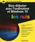 Nancy C. Muir - Bien débuter avec l'ordinateur et Windows 10 pour les nuls.