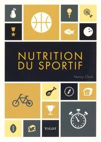 Nancy Clark - Nutrition du sportif.
