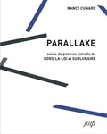 Nancy Cunard - Parallaxe et autres poèmes Hors-la-loi et Sublunaire.