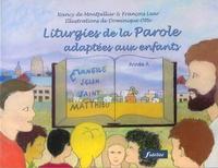 Nancy de Montpellier et François Lear - Liturgies de la Parole adaptées aux enfants - Année A.