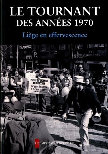 Nancy Delhalle et Jacques Dubois - Le tournant des années 1970 - Liège en effervescence.