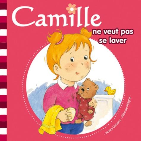 Nancy Delvaux et Aline de Pétigny - Camille ne veut pas se laver.