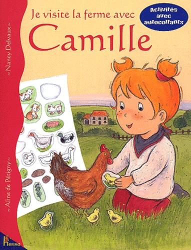 Nancy Delvaux et Aline de Pétigny - Je visite la ferme avec Camille.
