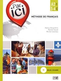 Nancy Desjardins et Rachel Sauvé - Méthode de français Par ici A2 / 3-4. 2 CD audio