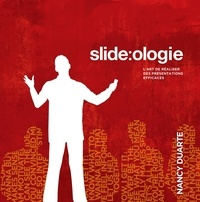 Nancy Duarte - Slide:ologie - L'art de réaliser des présentations efficaces.