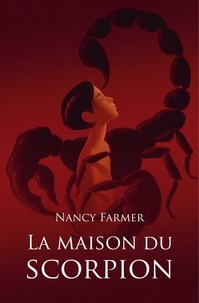 Nancy Farmer - La maison du scorpion.