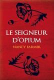 Nancy Farmer - Le seigneur d'Opium.