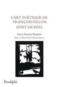 Nancy Freeman Regalado - L'art poétique de François Villon - Effet de réel.