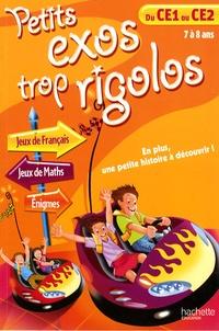 Nancy Gagné et Rollande Beauchamp - Petits exos trop rigolos du CE1 au CE2.