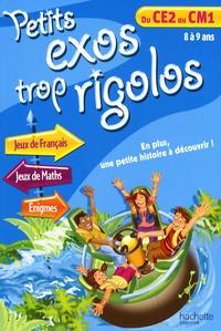 Nancy Gagné et Suzanne St-Jacques - Petits exos trop rigolos  du CE2 au CM1.