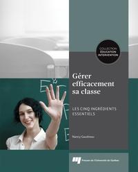 Nancy Gaudreau - Gérer efficacement sa classe - Les cinq ingrédients essentiels.