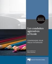 Nancy Gaudreau - Les conduites agressives à l'école - Comprendre pour mieux intervenir.