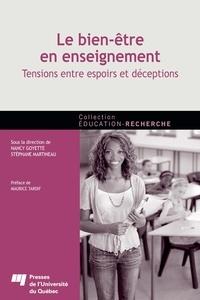 Nancy Goyette et Stéphane Martineau - Le bien-être en enseignement - Tensions entre espoirs et déceptions.