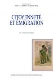 Nancy Green et François Weil - Citoyenneté et émigration - Les politiques du départ.