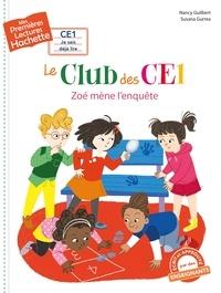 Nancy Guilbert - 1res lectures (CE1) - Le club des CE1 n° 4 : Zoé mène l'enquête.