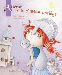 Nancy Guilbert et Elodie Fraysse - Aliénor et le château assiégé.