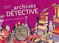 Nancy Guilbert et Anna Griot - Archives Détective - Enquête dans le mystère des archives.