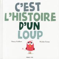 Nancy Guilbert et Nicolas Gouny - C'est l'histoire d'un loup.