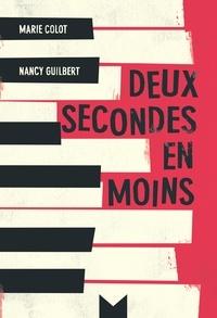 Nancy Guilbert et Marie Colot - Deux secondes en moins.