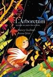 Nancy Guilbert et Anna Griot - L'arboretum - Voyage au pays des arbres.