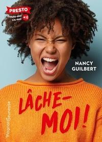 Nancy Guilbert - Lâche-moi.