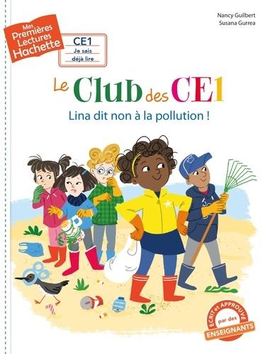 Nancy Guilbert et Susana Gurrea - Le club des CE1  : Lina dit non à la pollution !.