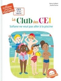 Nancy Guilbert et Susana Gurrea - Le club des CE1  : Sofiane ne veut pas aller à la piscine.